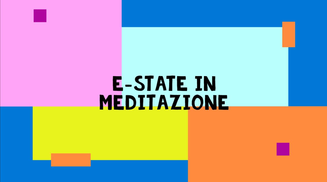 E-state in Meditazione Milano Seminario Estivo